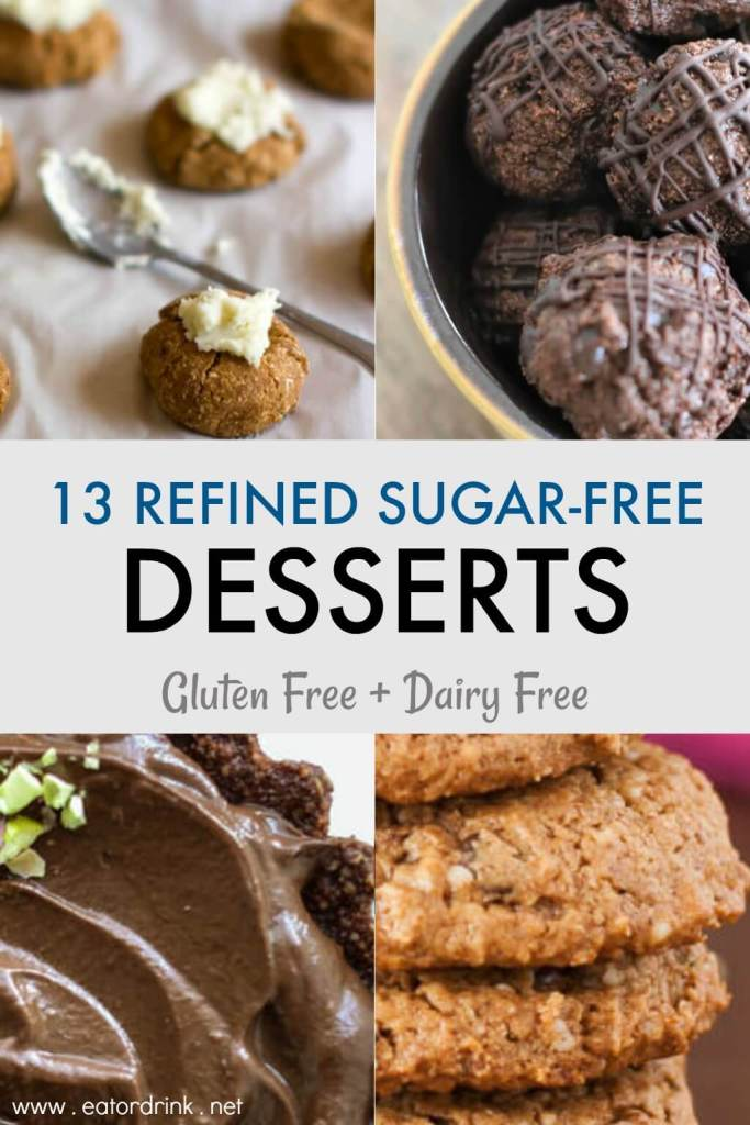 13 refined sugar free desserts that are gluten free and dairy free