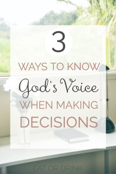 3 ways to know god's voice when making decisions