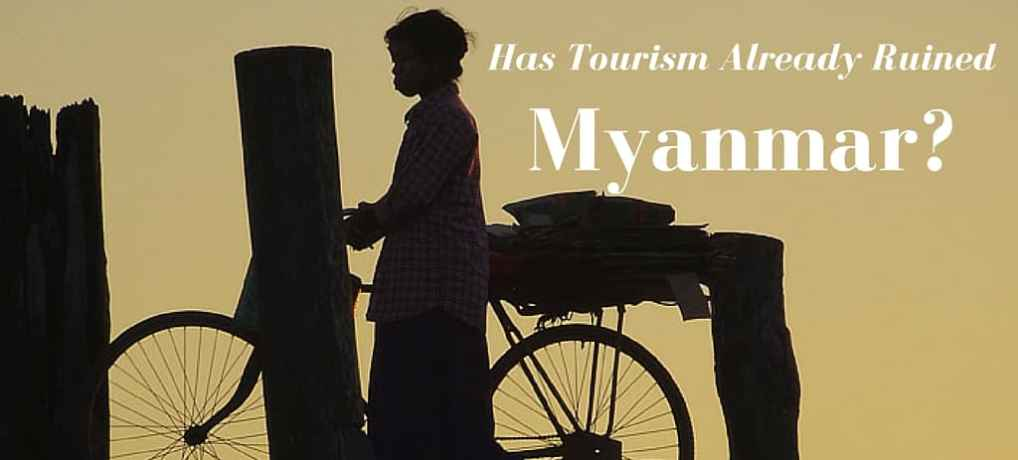 Has Tourism Already Ruined Myanmar?