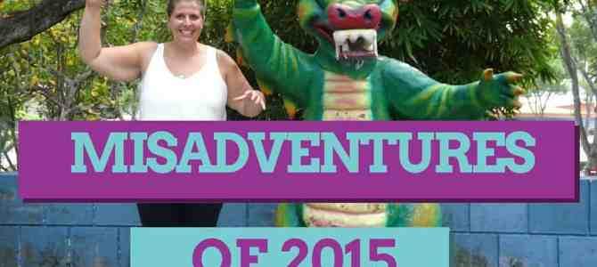 My Top 5 Misadventures of 2015