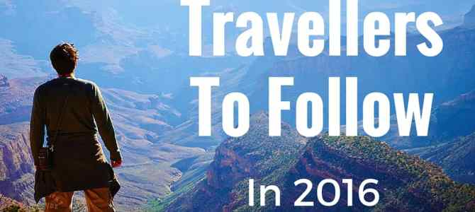 Travellers to Follow in 2016