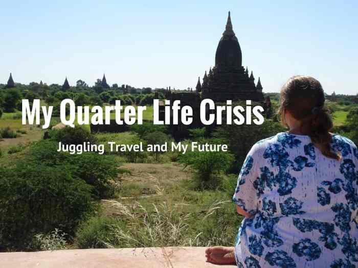 My Quarter Life Crisis