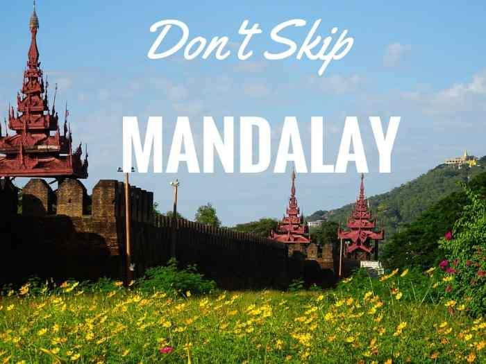 Don't Skip Mandalay