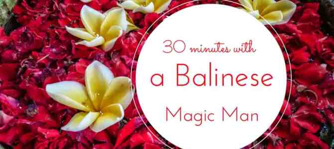 My Thirty Minutes with a Balinese Magic Man