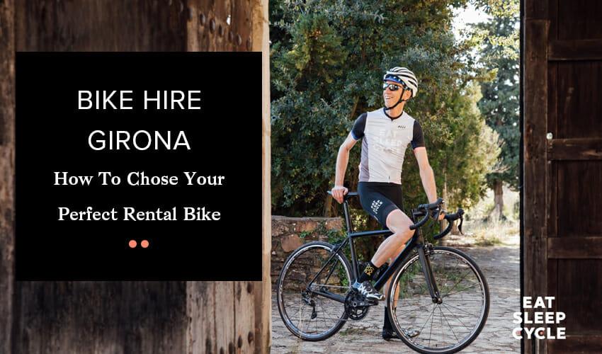 Bike Hire Girona - How To Chose Your Perfect Rental Bike - Eat Sleep Cycle