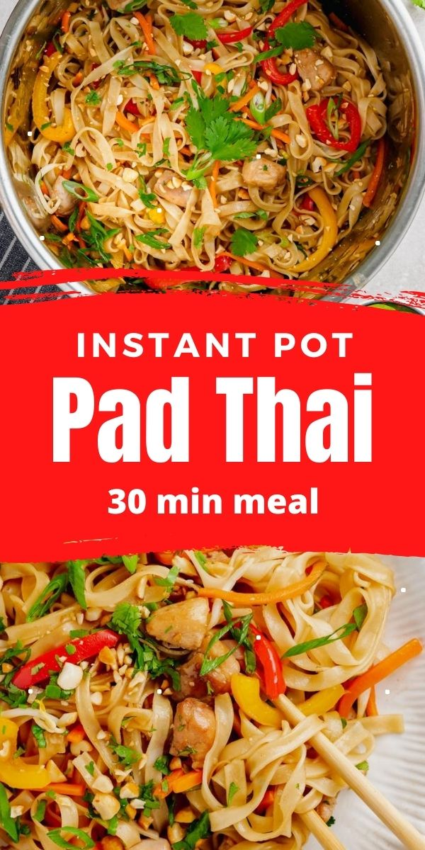 A collage pin image for instant pot pad thai, with the pad thai in an instant pot liner