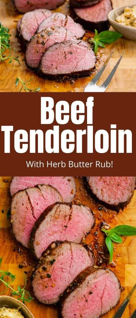 Roast beef tenderloin, a delicious flavorful beef tenderloin roasted in the oven with an herb butter rub.