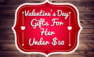 Valentine's Day Gifts For Her Under $50