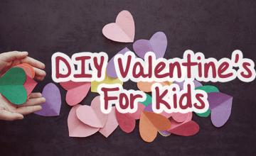 DIY Valentine's For Kids