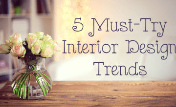 5 Must-Try Interior Design Trends