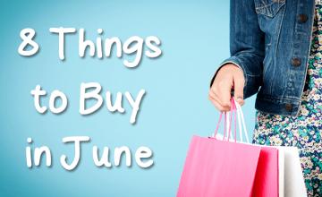 What to Buy in June: Top 8 Deals