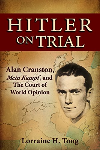 Book Cover Hitler on Trial: Alan Cranston, Mein Kampf, and The Court of World Opinion