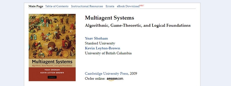 Multiagent Systems: Algorithmic, Game-Theoretic, and Logical Foundations by Yoav Shoham, Kevin Leyton-Brown