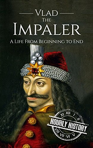 Large book cover: Vlad the Impaler: A Life From Beginning to End