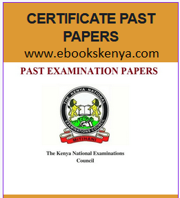 KNEC CERTIFICATE PAST PAPERS