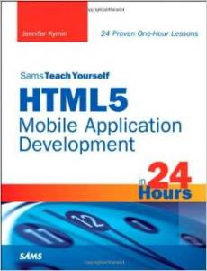 1911310-230x300 HTML5 Mobile Application Development in 24 Hours, Sams Teach Yourself by Jennifer Kyrnin