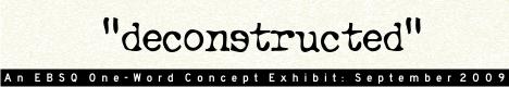 Online Art Exhibit:One-Word Concept: Deconstructed
