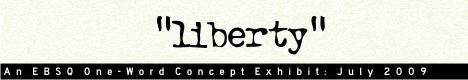 Online Art Exhibit:One Word Concept: Liberty