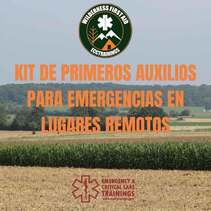 kit de primeros auxilios para emergencias medicas en lugares remotos