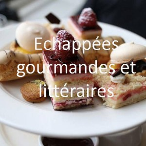 Echappées gourmandes et littéraires