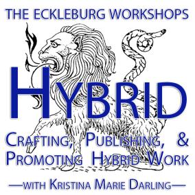 Hybrid: Crafting, Publishing & Promoting Hybrid Work | July 2014 — Kristina Marie Darling