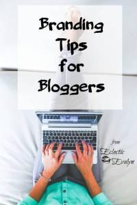 Branding Tips for Blogger EclecticEvelyn.com