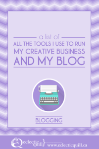 A Quick List of the Tools I Use to Run My Creative Business and My Blog