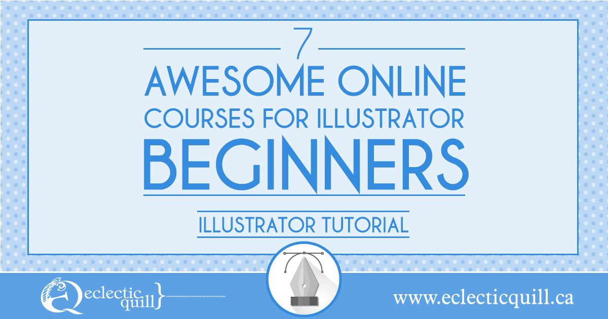 7 Awesome Online Courses for Illustrator Beginners