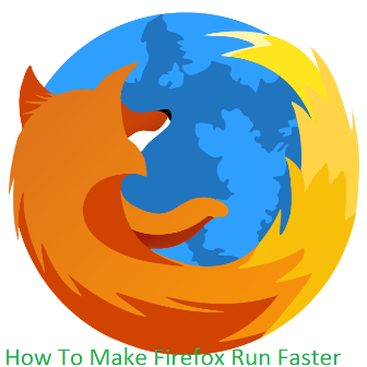 How To Make Firefox Run Faster: Surefire Tips