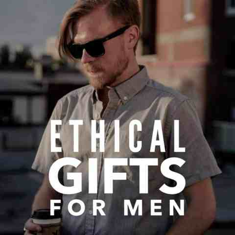 24 Ethical Gifts for the Man in Your Life