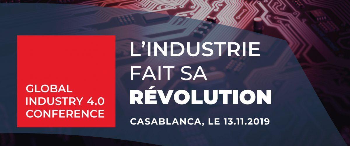 Nourri du franc succès des deux premières éditions des «Matinées de l'Industrie», Industrie du Maroc Magazine organise «Global Industry 4.0 Conference»