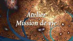 Atelier Mission de vie