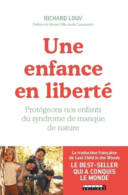 Couverture du livre Une enfance en liberté, de Richard Louv, préfacé par Muriel Fifils