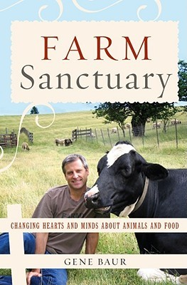 Farm Sanctuary by Gene Baur