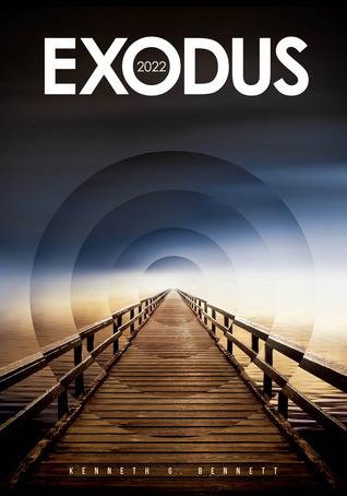 Exodus 2022 by Kenneth G. Bennett