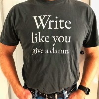 Write Like You Give a Damn t-shirt