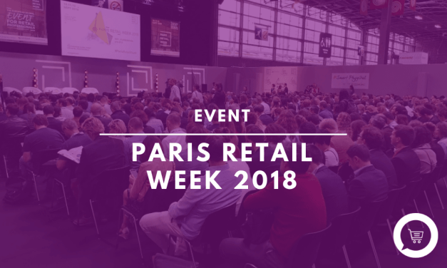 Paris Retail Week 2018: a celebration of the Smart Phygital