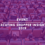 Executing Shopper Insights 2019