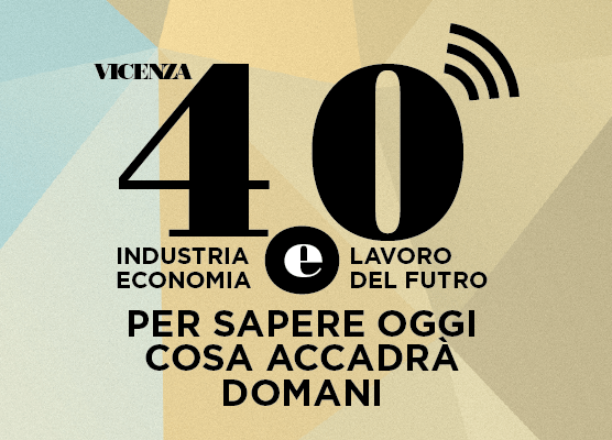 Vicenza 4.0 conferenza sul futuro dell'economia italiana e mondiale