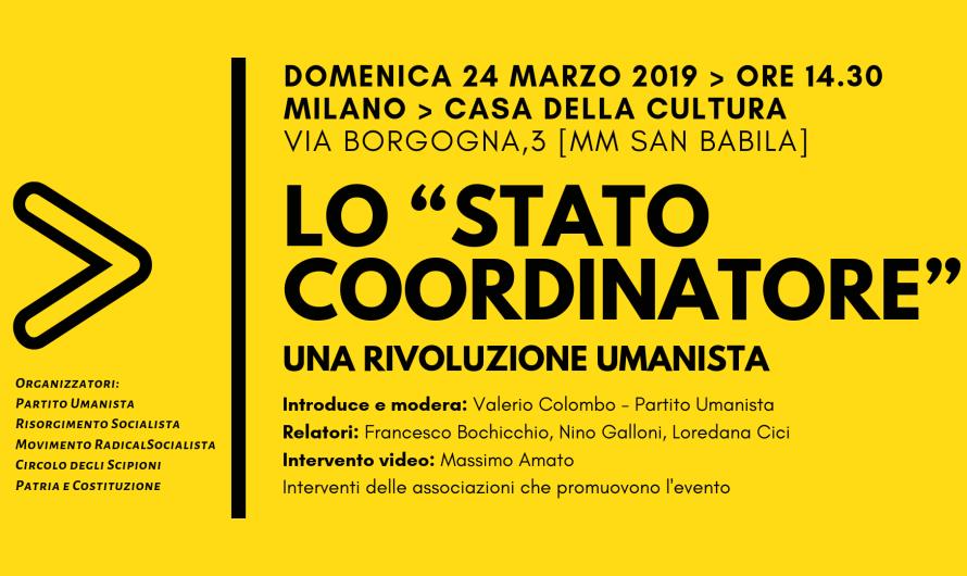 """Evento LO """"STATO COORDINATORE"""" > una Rivoluzione Umanista – 24 Marzo – Milano"""