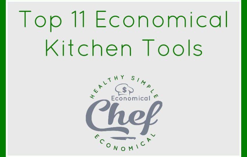 Top 11 Economical Kitchen Tools