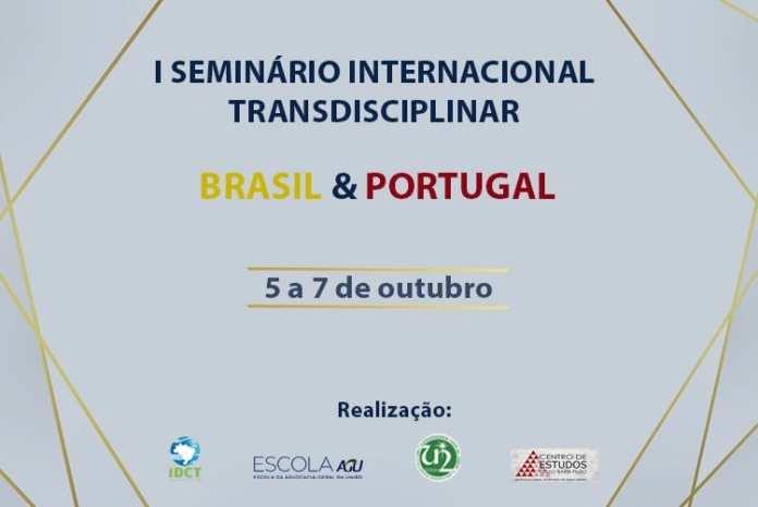 IDCT e AGU promovem I Seminário Transdisciplinar Internacional: Brasil & Portugal