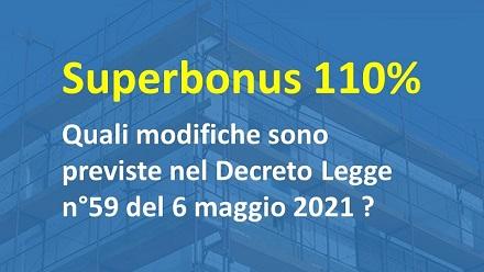 Superbonus 110% modifiche previste nel Decreto Legge n.59 del 6 maggio 2021