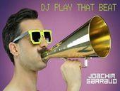 Joachim Garraud DJ Play That Beat