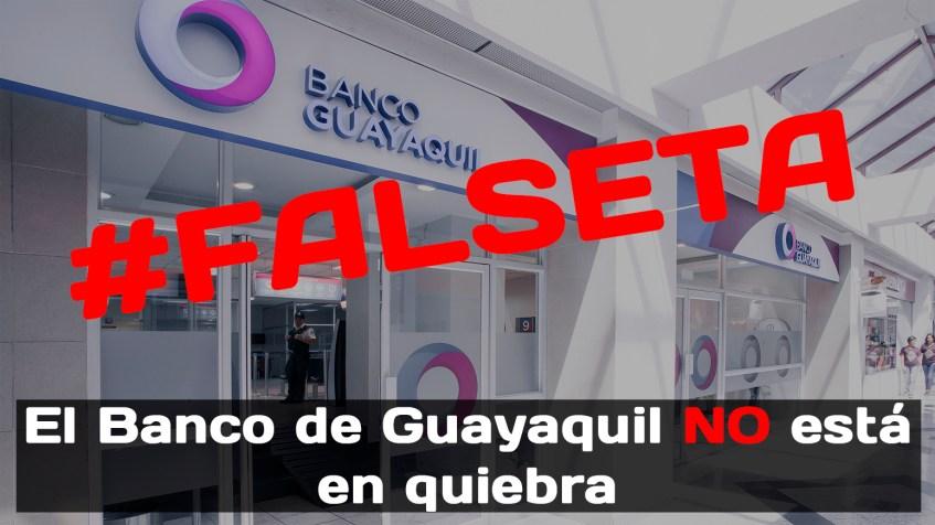 El Banco de Guayaquil no está en quiebra