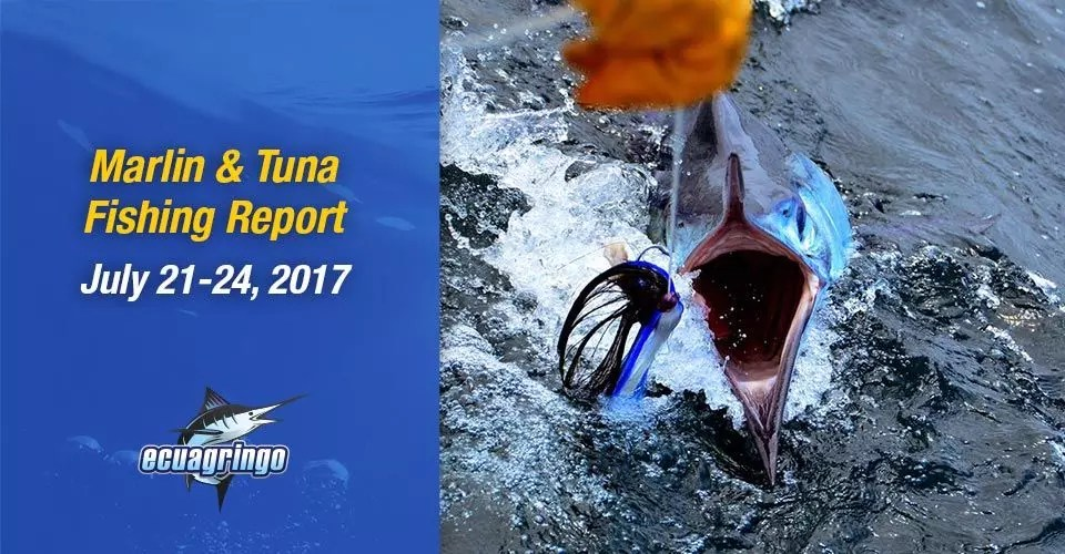 Marlin & Tuna Fishing Report July 21-24, 2017