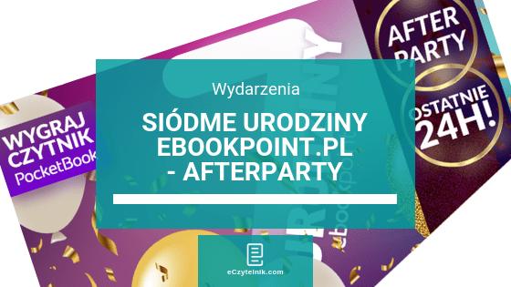 7. urodziny Ebookpoint.pl – afterparty: promocja przedłużona o 24h