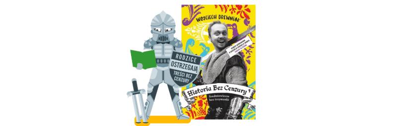 """""""Historia bez cenzury 4"""" – Wojciech Drewniak"""