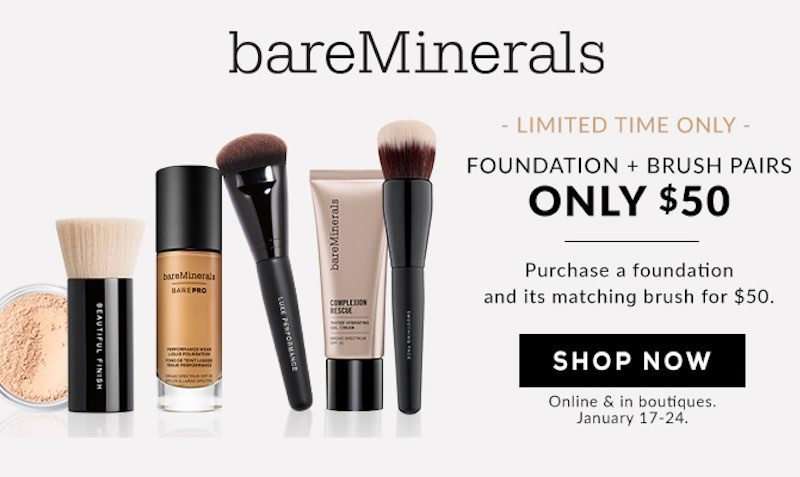 Foundation + Brush Pairs Only $50. Purchase a foundation and its matching brush for only $50. Valid 1:17 - 1:24:18.