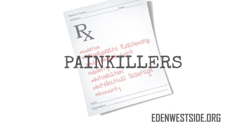 Painkillers what people use to get rid of their pain or deal with their pain emotional pain physical pain